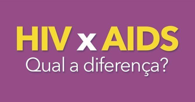 Descubra A Diferença Entre HIV E AIDS